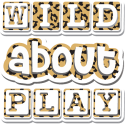 Wild About Play